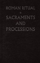 The Roman Ritual Volume 1: Sacraments and Processions