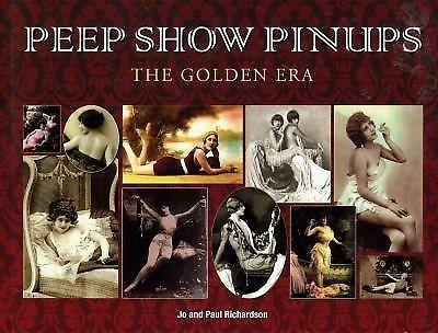 PEEP SHOW PINUPS Golden Era - Paul & Jo Richardson NEW HARDCOVER
