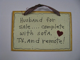 35231H  Husband for sale...complete with sofa, T.V. and remote! Wood Sign  - $1.95