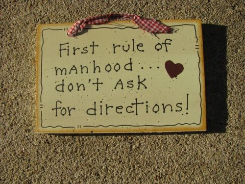 Wood Sign 35264-First Rule of Manhood....don't ask for directions!