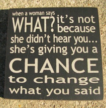 wood primitive block 32359CB - When A Women Says What? - $2.95