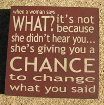 wood primitive block 32359CM- When A Woman Says What? - $2.95