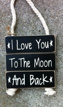 Wood Primitive Signs P610005D - I Love You to the Moon and Back w/rope - $6.95