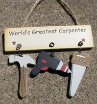 Wooden Sign  1800L-Worlds Greatest Carpenter - $1.95