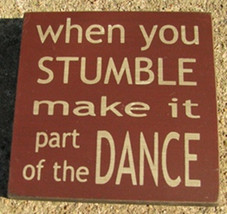 wood primitive block 32351WM-When you Stumble make it part of the dance - $2.95