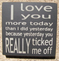 wood primitive block 32358TB-I Love You More Today... - $2.95