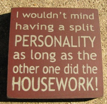 32360PM - I wouldn't mind having a split personality...wood block - $2.95