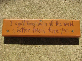wood block m9902i-I can't imagine in all the world, a better friend than... - €5,42 EUR