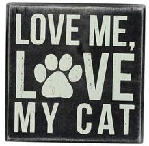 Primitive Wood Box Sign 21116 Love Me Love My Cat - $9.95