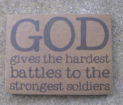 Wood Box Sign - 32560 - God gives the hardest battles to the strongest s... - $7.95