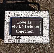 Primitive Wood Box Sign 36747BUT - Love is What Binds Us Together - $8.50