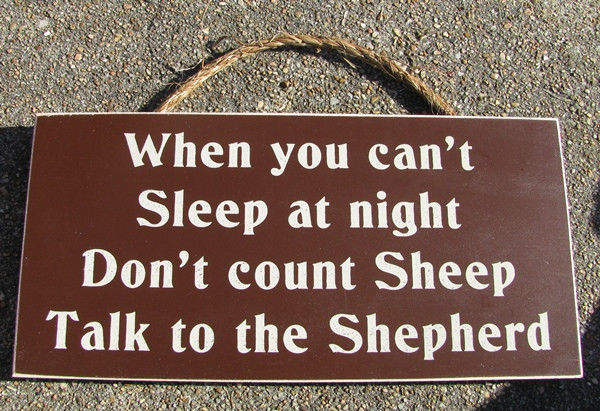 Wood Primitive Signs 53-136R WHen you can't Sleep Talk to the Shepherd