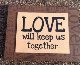 Primitive Wood Box Sign 32509L - Love will keep us Together - $6.95