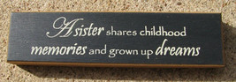 Wooden Block W1747D - A Sister shares childhool memories... - $4.95