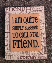 Primitive Wood Box Sign 32507QF - I'm quite blessed to call you friend - $7.95