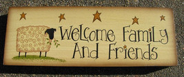 Primitive Wood Block  98957 Welcome Family and Friends - $7.95