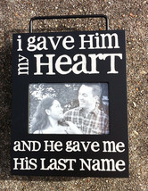Primitive Wood  Box Sign 37063 - Gave Him My Heart - $18.95