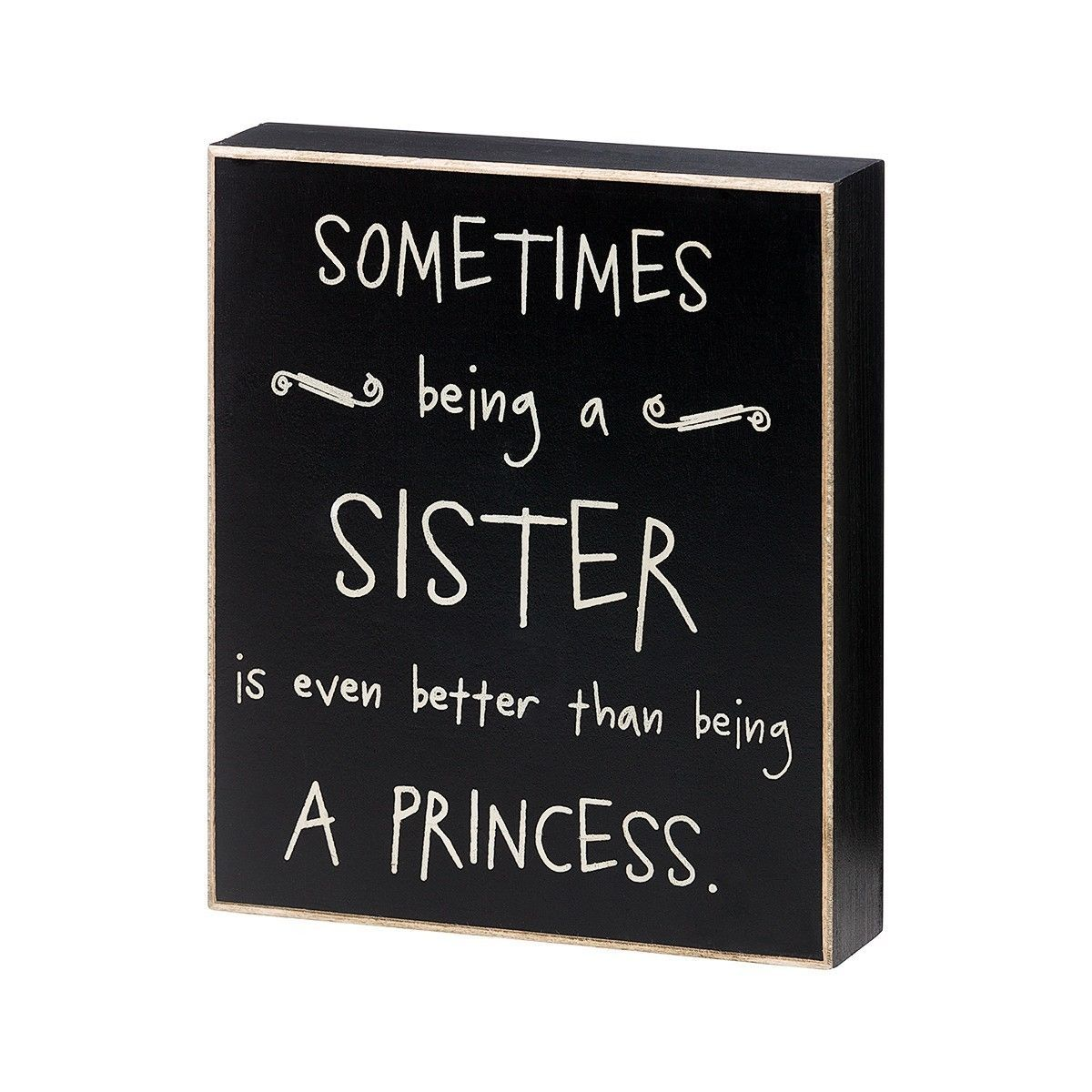 Wood Box Sign PS-4139 Being a Sister