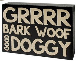 Wood Box Sign 37148G- GRRRR Bark Woof Good Doggy - $5.50