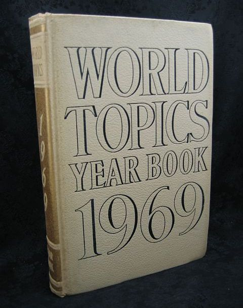 World Topics Year Book 1969 News Highlights of 1968