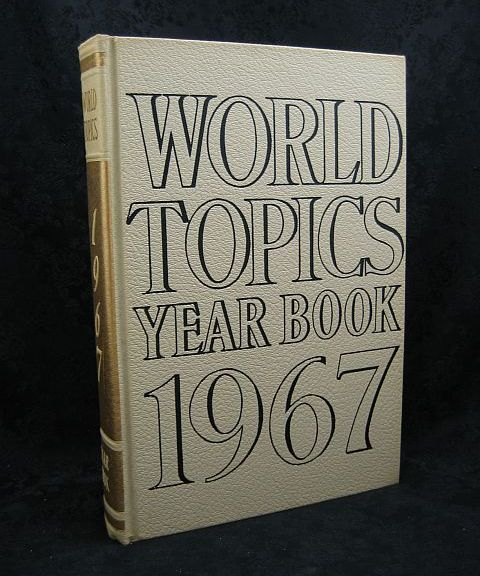 World Topics Year Book 1967 News Highlights of 1966