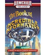 Armchair Reader: The Book of Incredible Information: A World of Not-So-C... - $5.00