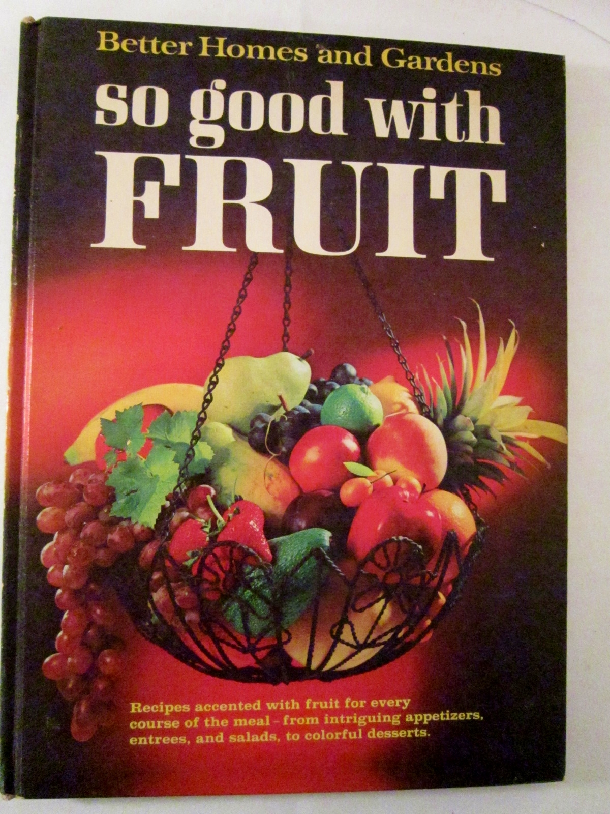 So Good With Fruit 1969 Better Homes And Gardens Cookbook