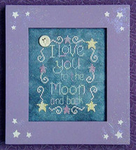 Love You To The Moon and Back Moon-Lite cross stitch chart Waxing Moon Designs - $6.00