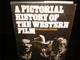 A Pictorial History of the Western Film by William K. Everson Movie Book - $20.00