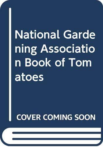 Primary image for National Gardening Association Book of Tomatoes National Gardening Association;