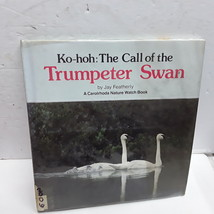 Ko-hoh: The Call of the Trumpeter Swan [A Carolerhoda Nature Watch Book] - $7.90