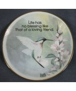 Life Has No Blessing Like That Of A Loving Friend Hummingbird Decorative Plate - $17.95