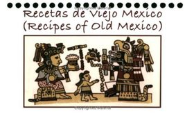 Recetas de Viejo Mexico: Recipes of Old Mexico [Spiral-bound] [Sep 12, 2... - $4.93