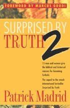 Surprised by Truth 2: 15 Men and Women Give the Biblical and Historical Reasons  image 1