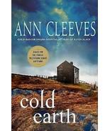 Cold Earth : Shetland Island Mysteries, Book 7 : Ann Cleeves : New Hardc... - $12.45
