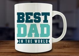 Best Dad In The World dad mug home decal Tea art friend gift wine milk b... - $18.14