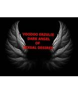 Haunted Direct binding Voodoo Erzulie Dark Angel of Sexual Desires XXX - $177.77