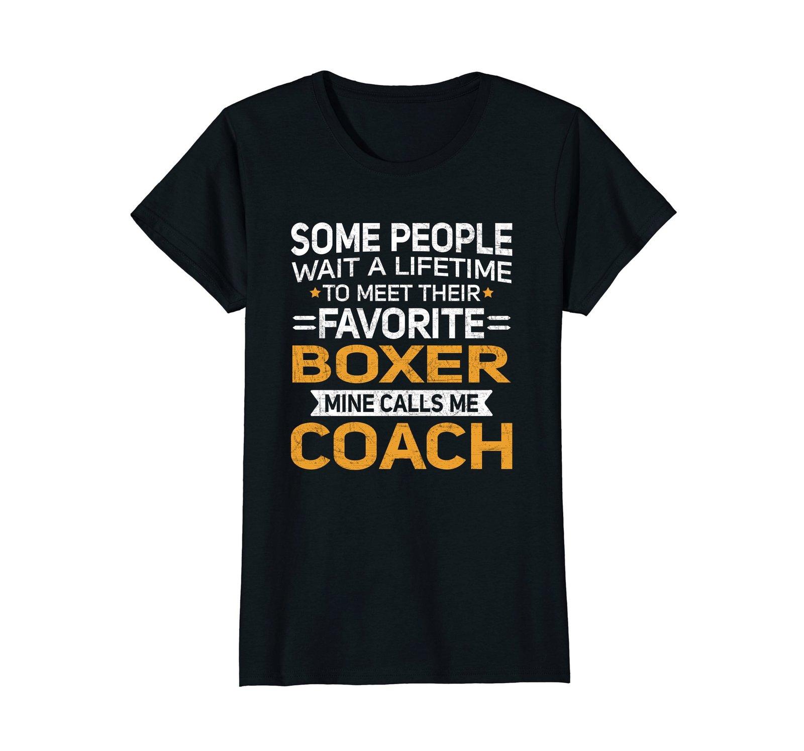 Lifetime to Meet Fave Boxer Calls Me Coach T-Shirt