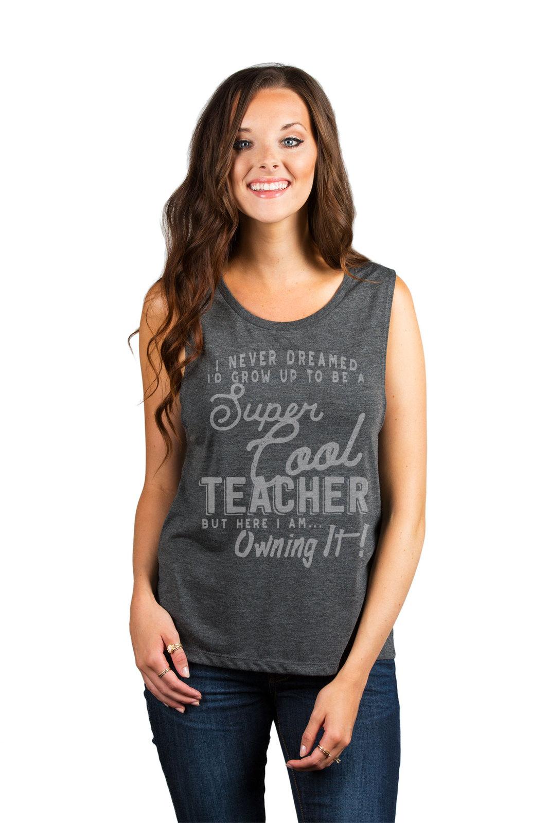 Thread Tank Super Cool Teacher Women's Sleeveless Muscle Tank Top Tee Charcoal G