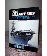 That Gallant Ship: U.S.S. Yorktown CV-5 1985 First Print Robert Cressman - $14.99