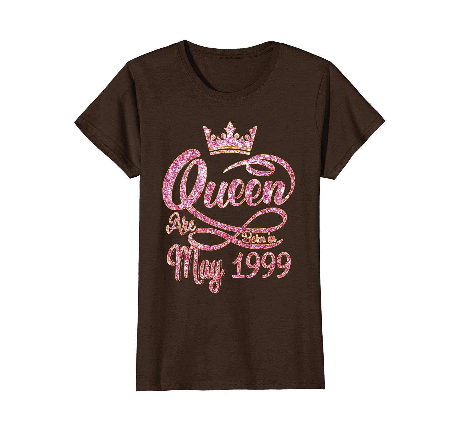 Funny Shirts - Queens born in May 1999 19th Birthday Gift 19 years old Wowen