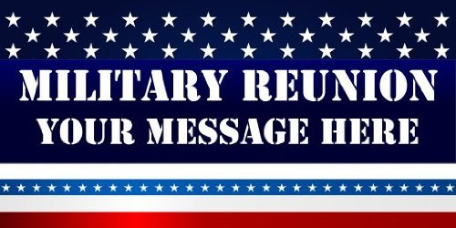 3x6 Vinyl Banner - Military Reunion Your Message Here