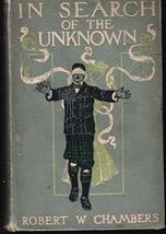 In Search of the Unknown by Robert W Chambers, 1904 - $25.00