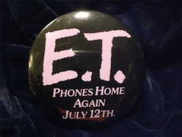 E.T. Phones Home Again July 12th Movie Pin Back Button - $6.00