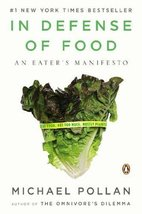In Defense of Food: An Eater's Manifesto [Paperback] Pollan, Michael - $11.87