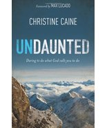 Undaunted: Daring to do what God calls you to do Caine, Christine - $13.84