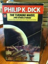 Turning Wheel and Other Stories (Coronet Books) [Jul 01, 1977] Dick, Phi... - $5.94