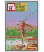 True Love and the Woolly Bugger Ames, Dave - $13.84