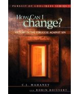 How Can I change? Victory in the struggle against sin Boisvert, Robin; M... - $9.89