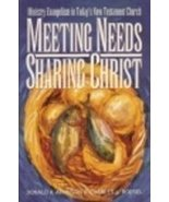 Meeting needs, sharing Christ: Ministry evangelism in today's New Testam... - $11.87